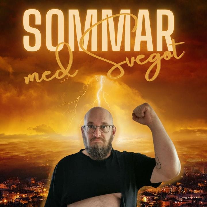 151. Söderman om den stundande undergången (Sommar med Svegot #12)