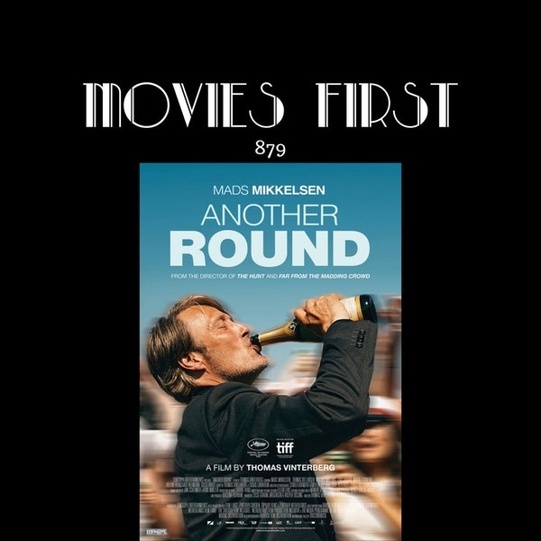 Another Round (Comedy, Drama) (Original title: Druk) (the @MoviesFirst review)