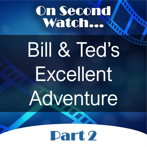Bill & Ted's Excellent Adventure (1989) - Part 2, Rewatch Review