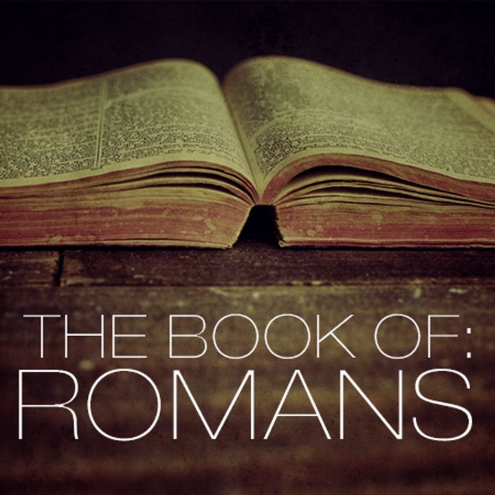 Romans: O.T. Scriptures in the N.T. Pt 5