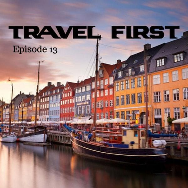 14: Travel First with Alex First & Chris Coleman Episode 13 - Wonderful, Wonderful Copenhagen