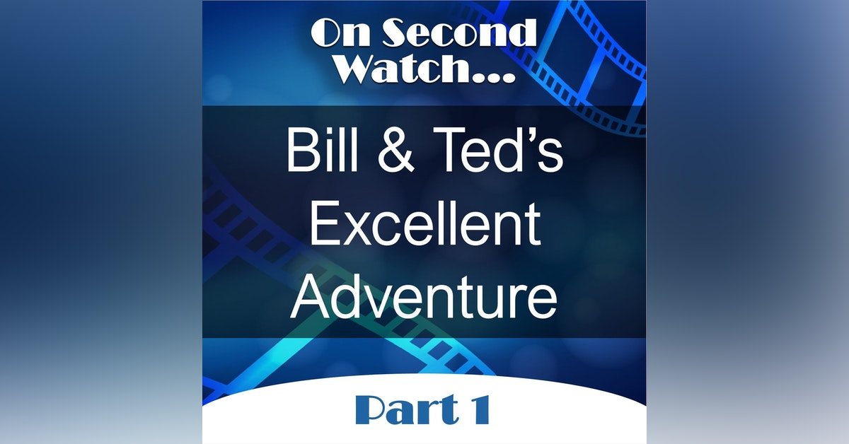 Bill & Ted's Excellent Adventure (1989) - Part 1, Nostalgia Review