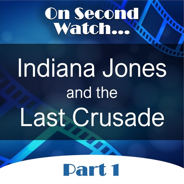 Indiana Jones and the Last Crusade (1989) - Part 1, Nostalgia Review
