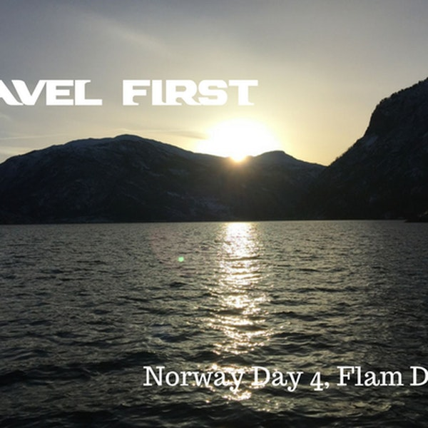 49: Norway Day 4, Flam Day 2