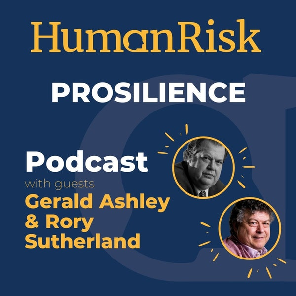 Gerald Ashley & Rory Sutherland on Prosilience