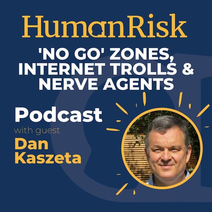 Dan Kaszeta on 'No Go Zones', Internet Trolls & Nerve Agents