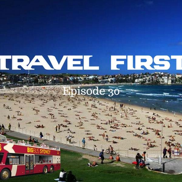 31: Touring Sydney, Australia - Travel First with Alex First & Chris Coleman Episode 30