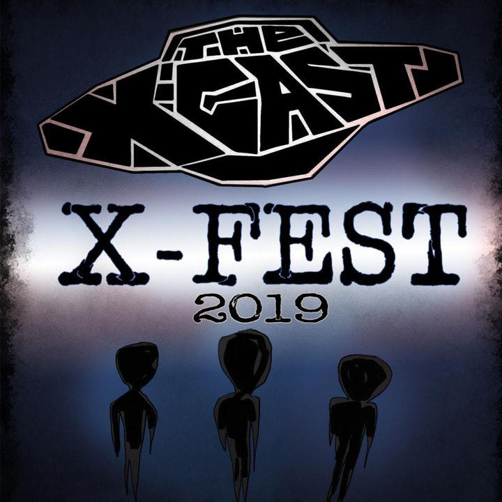 323. X-Fest 2019: Day One