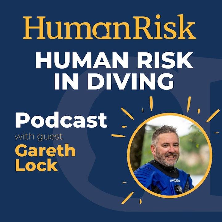 Gareth Lock on Human Risk in Diving