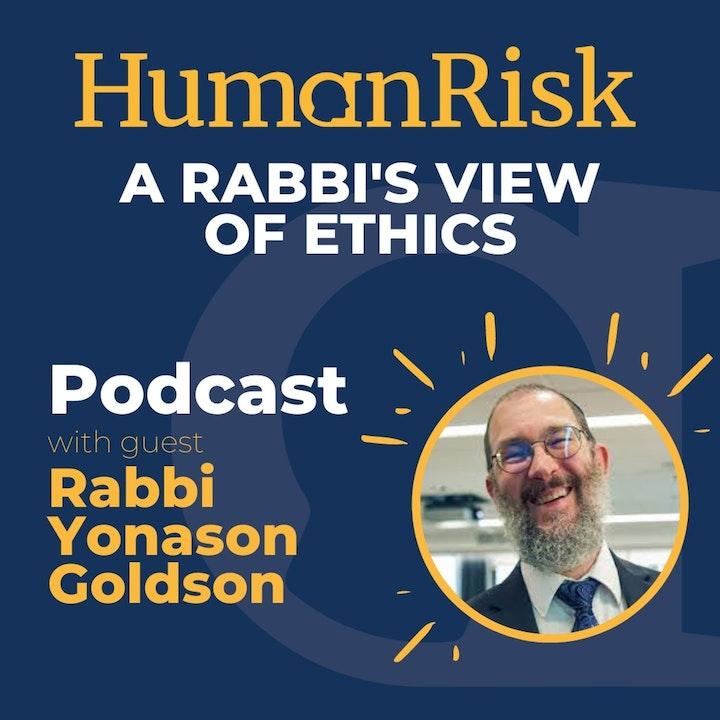Rabbi Yonason Goldson on a Rabbi's View of Ethics