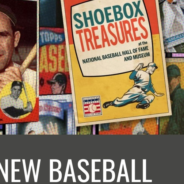 Ep.27 w/ Jon Shestakofsky of the Baseball Hall of Fame(Shoebox Treasures Exhibit)