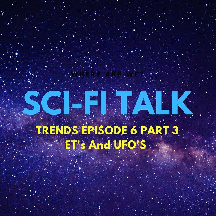 Trends Episode 6 ET'S And UFO'S Part3