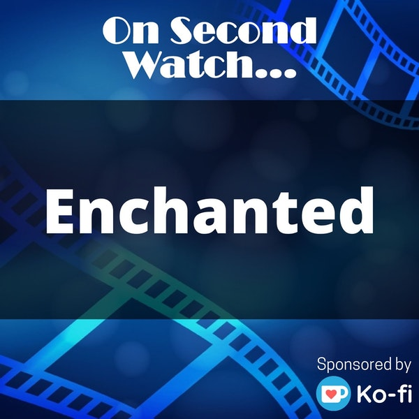 """Enchanted (2007) - """"What's not to like?"""""""