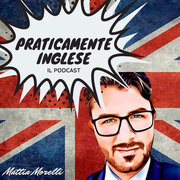 Ep. 54 | Il ritorno del Prof di Inglese: Idiomi, modi di dire, sinonimi e tanti consigli utili per migliorare la lingua