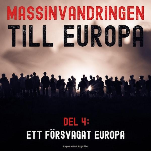 Om massinvandringen till Europa (Del 4: Ett försvagat Europa)