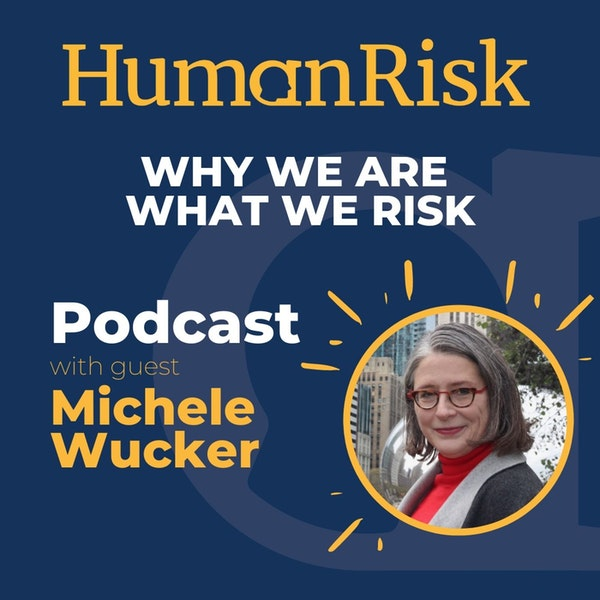 Michele Wucker on You Are What You Risk Image