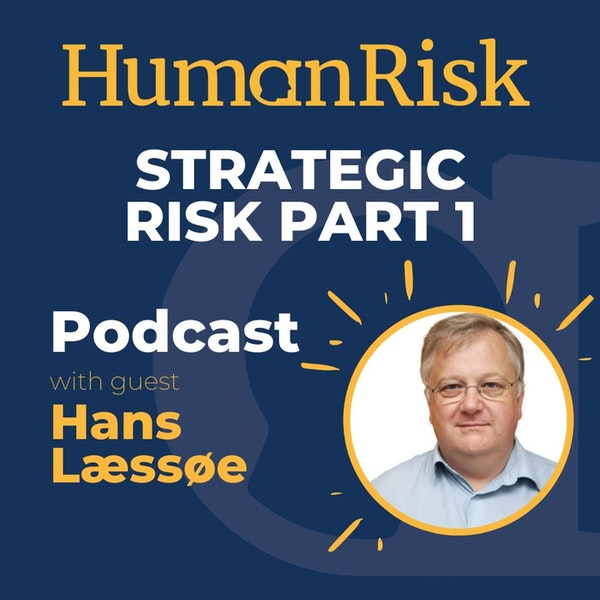 Hans Læssøe on Strategic Risk — Part One Image