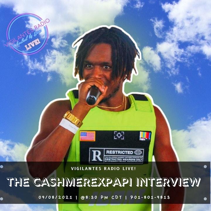 The CashmerexPapi Interview.