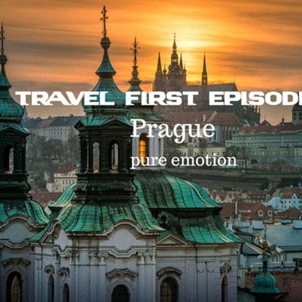 7: Travel First Episode 6 - Prague...pure emotion