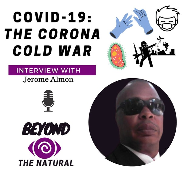 Covid-19 THE CORONA COLD WAR with Jerome Almon