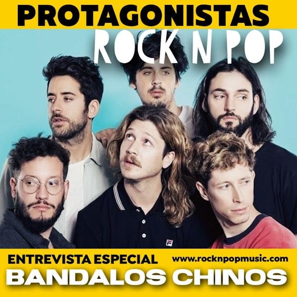 Protagonistas Rock N' Pop #001 | Bandalos Chinos Parte 1 Image