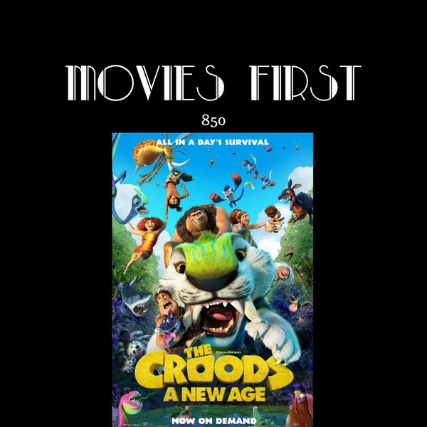 The Croods A New Age (the @MoviesFirst review) (Animation, Adventure, Comedy)