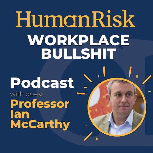 Professor Ian McCarthy on Workplace Bullshit