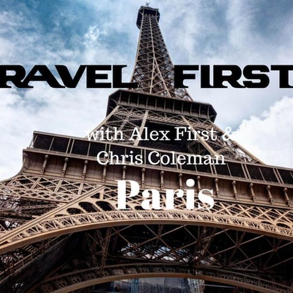 20: Travel First with Alex First & Chris Coleman Episode 19 - Paris, France
