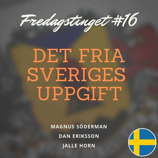 16. Det fria Sveriges uppgift