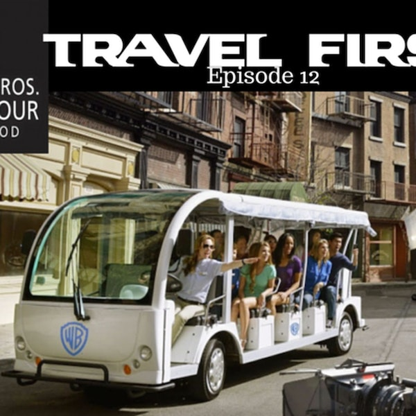 13: Travel First with Alex First & Chris Coleman Episode 12 - Warner Bros. Studio Tour, Hollywood