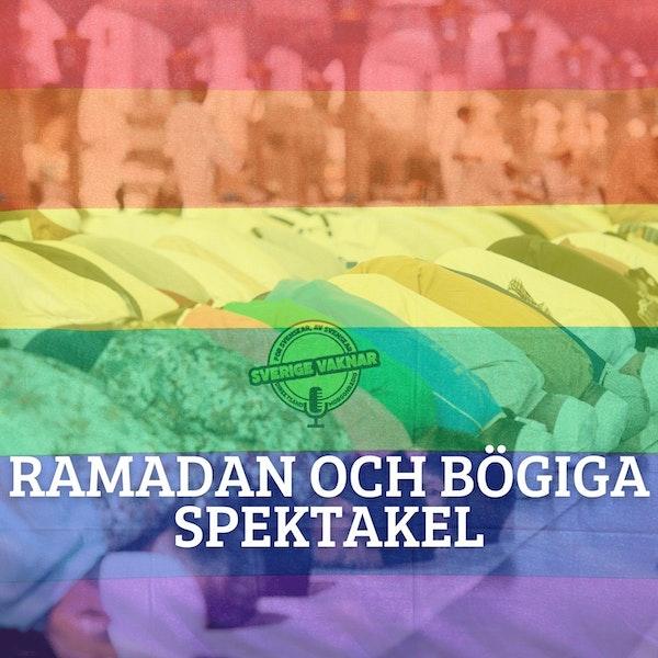 358. Ramadan och bögiga spektakel
