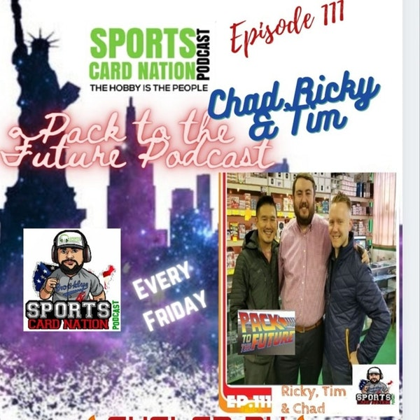 Ep.111 w/ Chad,Timmy & Ricky from Pack to the Future Podcast
