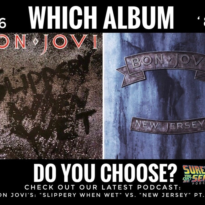 Bon Jovi: Slippery When Wet (1986) vs. New Jersey (1988): Part 2