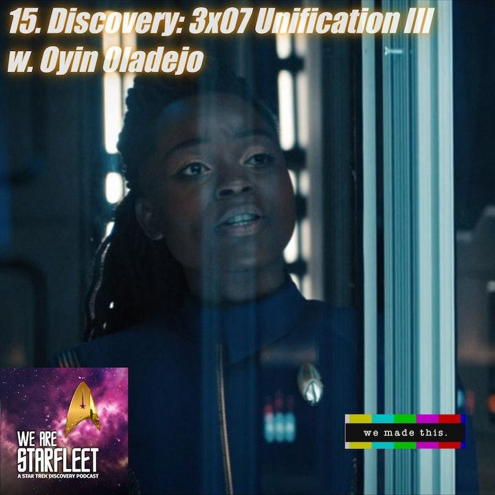 15. Discovery: 3x07 Unification III w. Oyin Oladejo