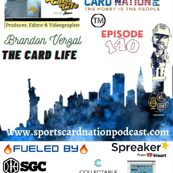 """Ep.140 w/Brandon Verzal from """"The Card Life"""""""