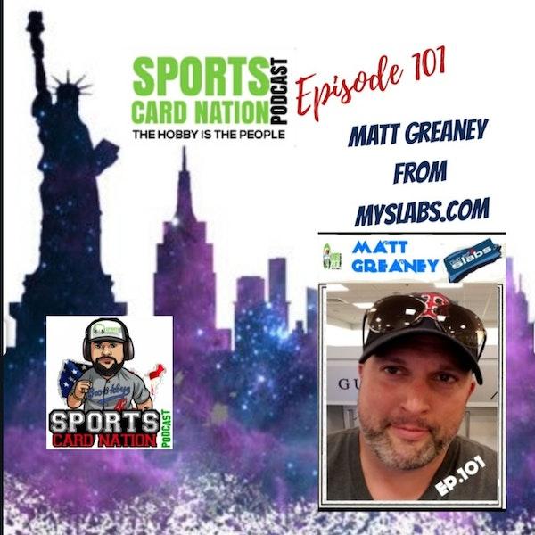 Ep.101 w/Matt Greaney from MySlabs.com