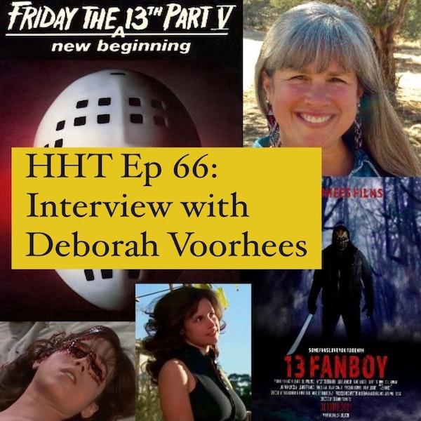 "Ep 66: Interview w/Deborah Voorhees from ""F13: A New Beginning"" & ""13 Fanboy"""