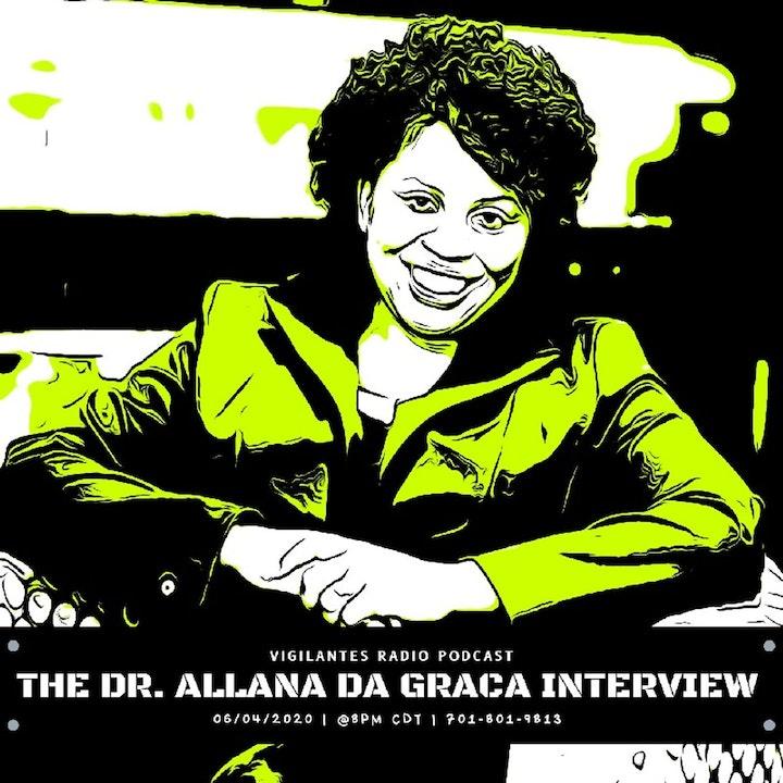 The Dr. Allana da Graca Interview.