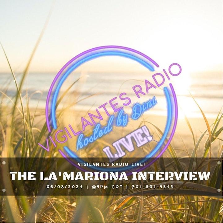 The La' Mariona Interview.