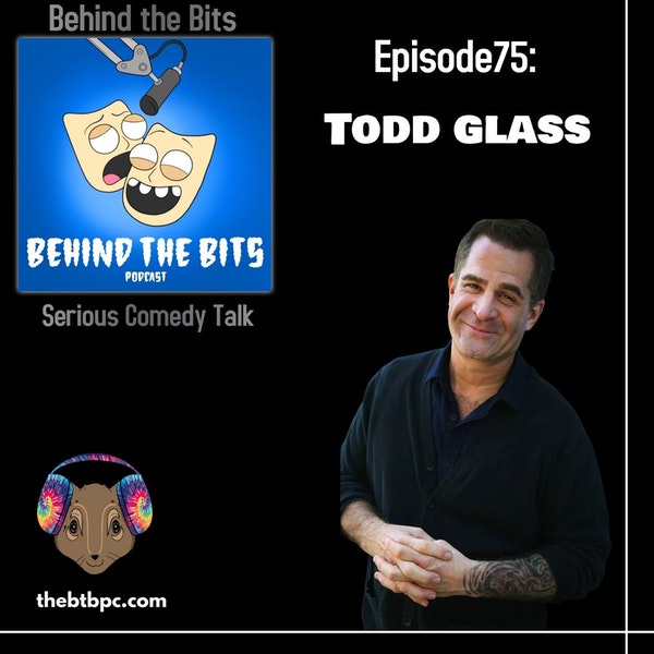 Episode 75: Todd Glass Image