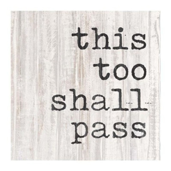 """This too Shall Pass"" Examined"