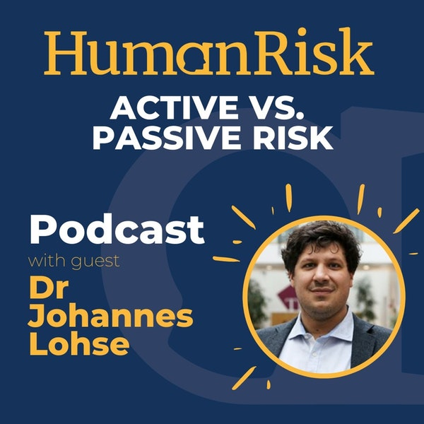 Dr Johannes Lohse on Active vs Passive Risk: how doing nothing can also cause risk.