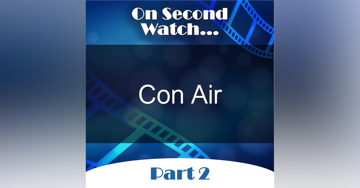 Con Air (1997) - Part 2 - Rewatch Review