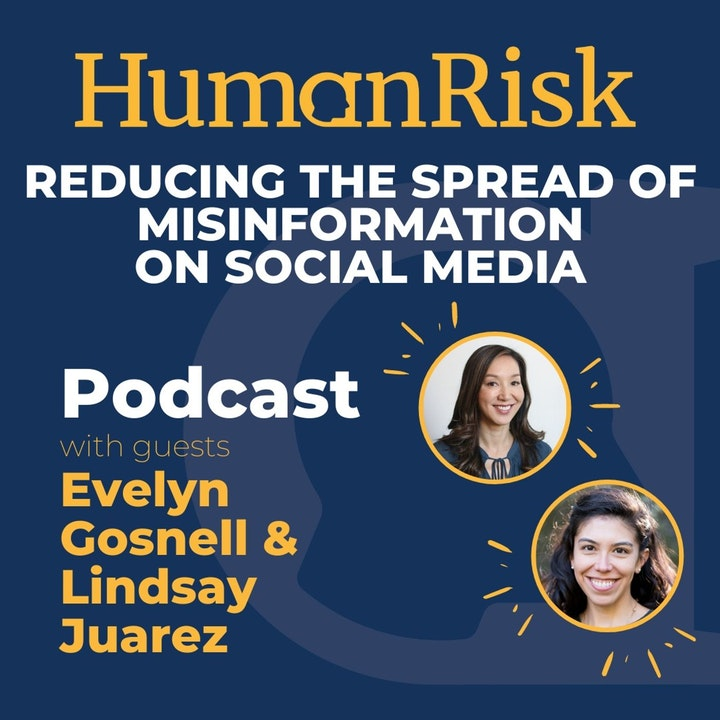 Evelyn Gosnell & Lindsay Juarez on reducing the spread of misinformation on social media