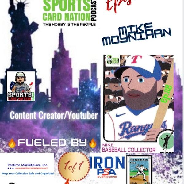 Ep.118 w/Mike Moniyhan(Baseball Collector/Youtube)