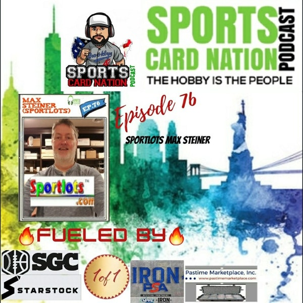 Ep.76 w/Max Steiner of Sportlots-New features coming