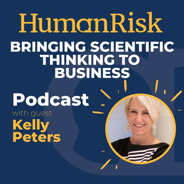 Kelly Peters on Bringing Scientific Thinking to Business