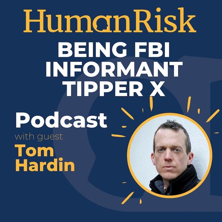 Tom Hardin on his experience as FBI Informant Tipper X