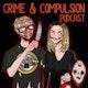 Crime and Compulsion Podcast Album Art