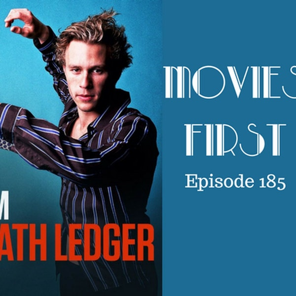 187: I Am Heath Ledger (Doco) - Movies First with Alex First Episode 185